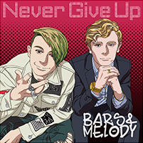 Bars&Melody Never Give Up